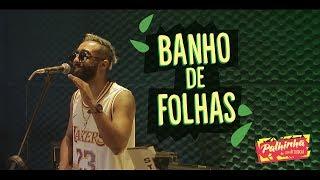 BANHO DE FOLHAS (Versão Luedji Luna) | PALHINHA com ATTOOXXA