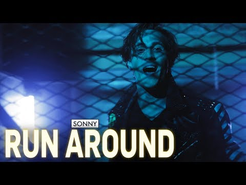 SONNY - Run Around [Official Video]