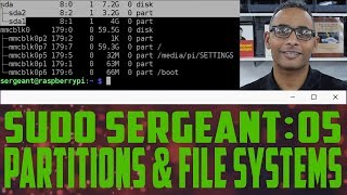 sudo Sergeant 05 - Partitions & File Systems
