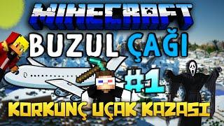 Minecraft BUZ ÇAĞI! - KORKUNÇ UÇAK KAZASI! : Bölüm 1