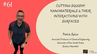 Squishy Nanomaterials, their Interactions with Surfaces ft. Patrick Spicer| #61 Under the Microscope