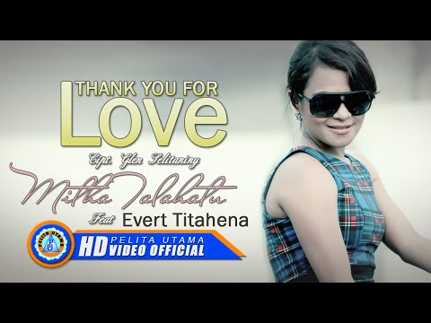 MITHA TALAHATU & EVERT TITAHENA - THANK YOU FOR LOVE