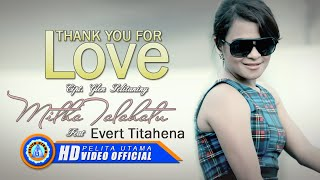 MITHA TALAHATU & EVERT TITAHENA - THANK YOU FOR LOVE Mp3