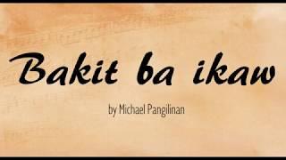 Bakit ba ikaw - Michael Pangilinan ( Lyrics)
