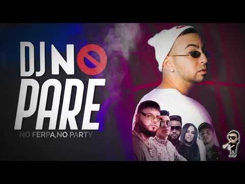 DJ no pare (REMIX) – Justin Quiles, Natti Natasha, Farruko ft Zion, Dalex, L. Tavárez – Fer Palacio