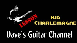 LESSON - Kid Charlemagne Solo and Main Parts