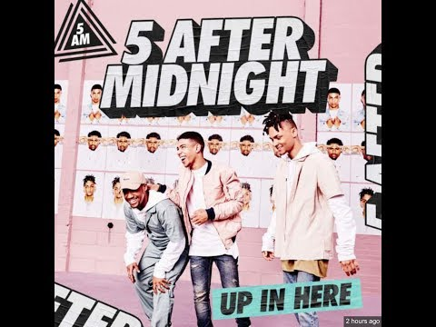 UP IN HERE (OFFICIAL LYRIC VIDEO) 5 After Midnight