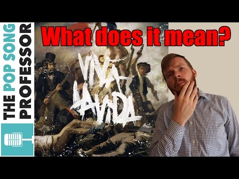 """Viva La Vida"" by Coldplay is SO weird... 