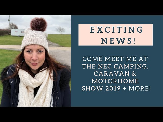 ** NEC Camping, Caravan & Motorhome Show 2019 Meetup ** ; Our plans for 2019 and Puppy update!