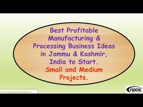 Best Profitable Manufacturing & Processing Business Ideas in Jammu & Kashmir