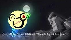 Valentine Mashup 2020 New | Rahul Visuals | Valentine Mashup 2020 Remix || imMicky