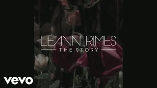 LeAnn Rimes - The Story (Official Audio)