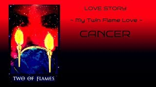 Cancer **Our Love Story - My Twin Flame Love**