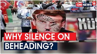 Questions & Reactions Over Opposition's Silence On France Beheadings | CNN News18