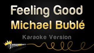 Michael Bublé - Feeling Good (Karaoke Version)