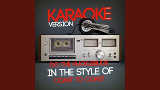 Do the Hucklebuck (In the Style of Coast to Coast) (Karaoke Version)