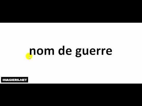 How to pronounce nom de guerre