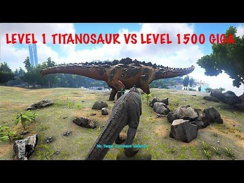 ARK: SURVIVAL EVOLVED- LEVEL 1 TITANOSAUR VS. LEVEL 1500 GIGA! UPDATE V243