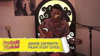 JUNIOR SOEMANTRI - PULANG (FLOAT COVER)