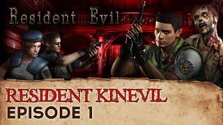 Resident Evil Episode 1 - Resident Kinevil