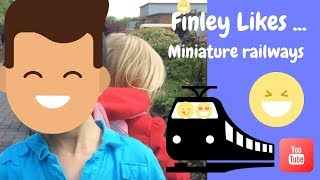 Finley likes ... Miniature Railways (2017)
