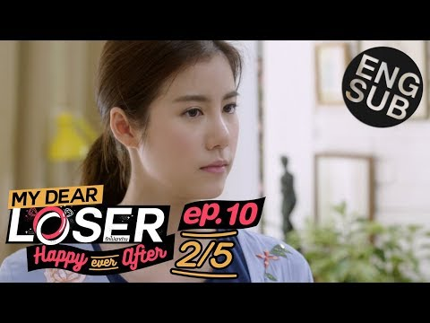 [Eng Sub] My Dear Loser รักไม่เอาถ่าน | ตอน Happy Ever After | EP.10 [2/5]