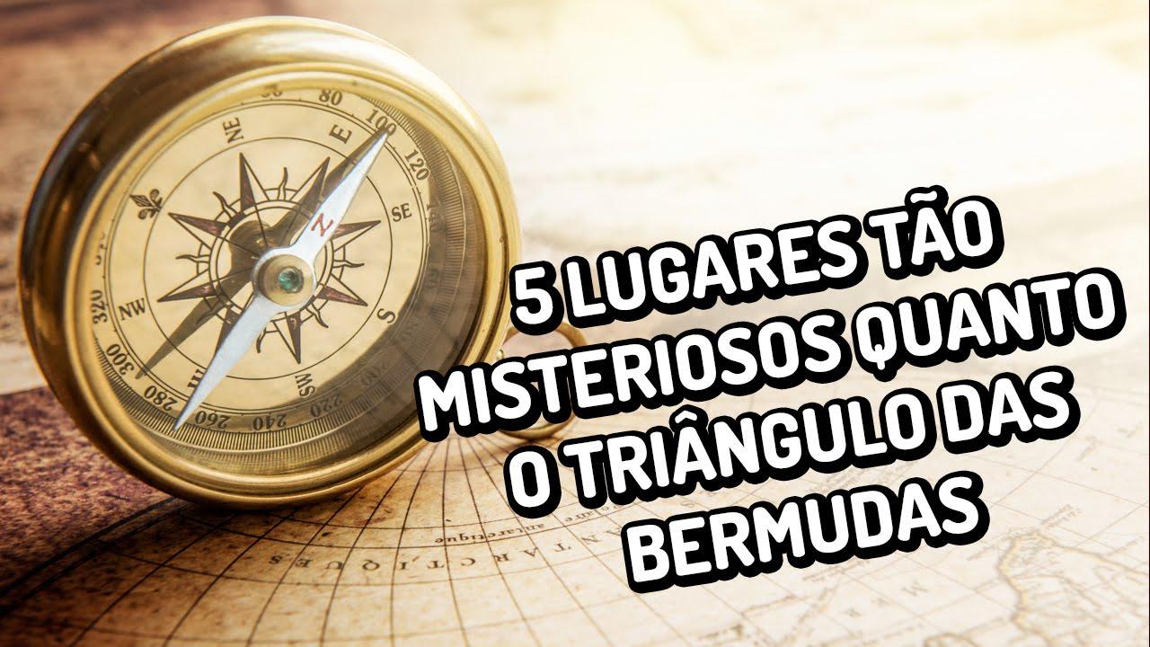 5 lugares tão misteriosos quanto o triangulo das bermudas