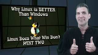 10 More Reasons Why LINUX is BETTER than Windows!