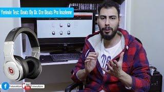 Yerinde Test: Beats By Dr. Dre Beats Pro İnceleme Video