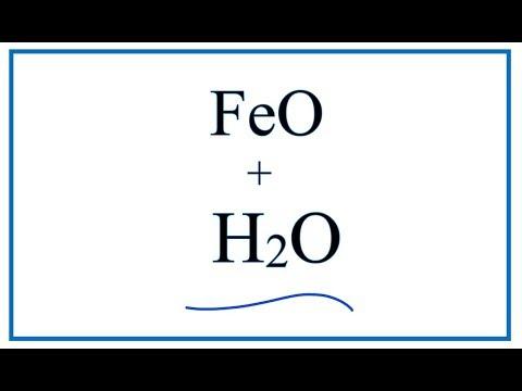 FeO + H2O      :     Iron (II) Oxide + Water