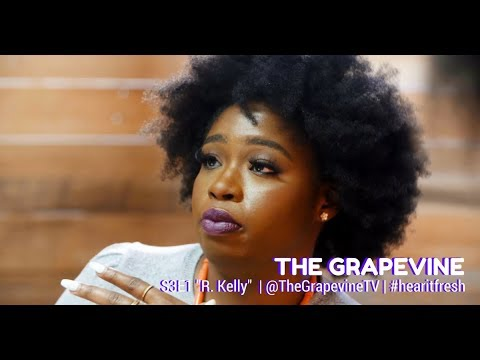 THE GRAPEVINE | R. KELLY | S3E1 (1/2)