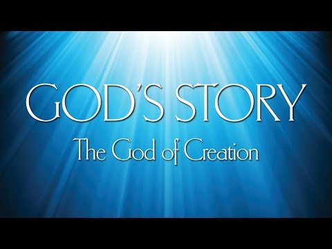 God's Story (1) - The God of Creation