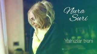 Nura Suri - Yalnızlar treni Video
