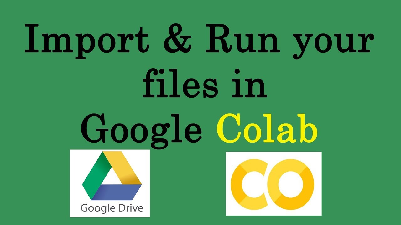 How to import files and run in google colab