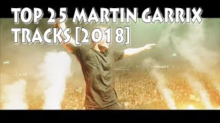 [Top 25] Best Martin Garrix Tracks [2018]