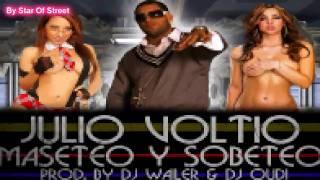 ♣MASETEO Y SOBETEO♣(Official Remix)-Julio Voltio (Prod. DJ Wailer & DJ OuDi)HD