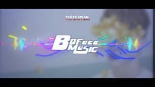 Troye Sivan - FOOLS (Boface Remix)