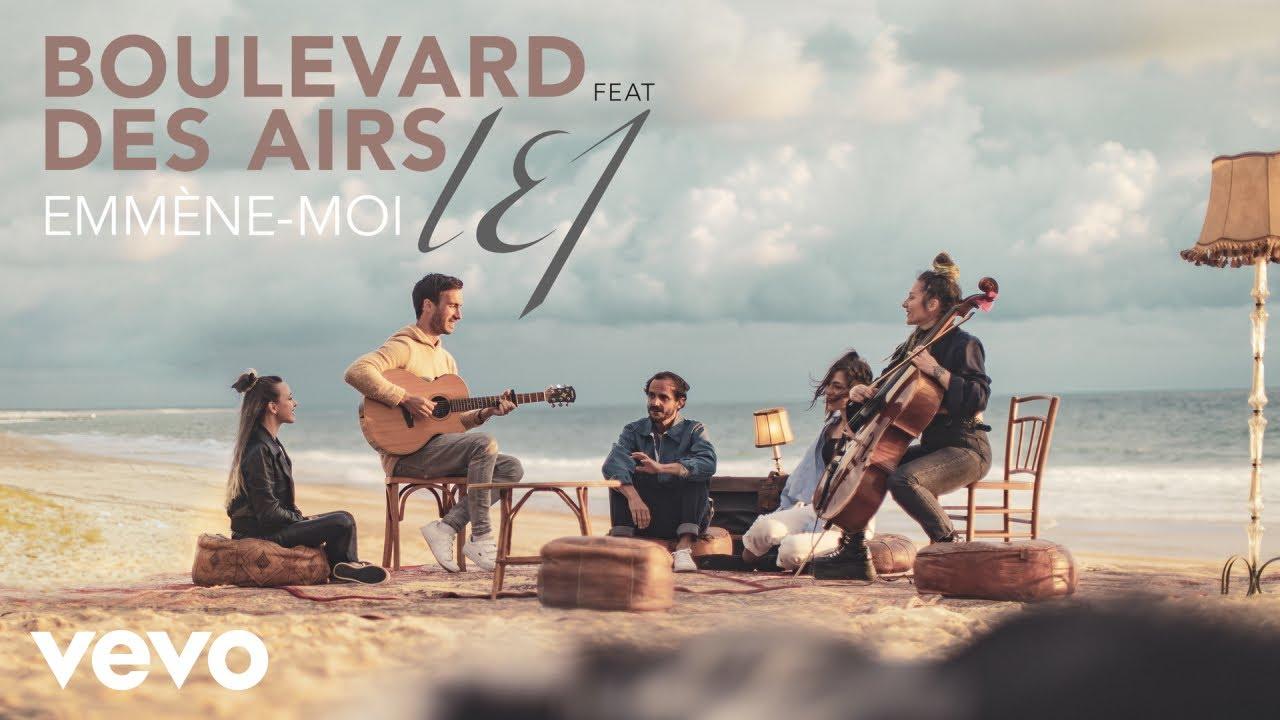 Boulevard des Airs - Emmène-moi (Clip officiel) ft. L.E.J