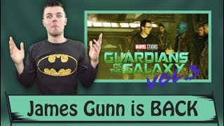 James Gunn Is BACK For Guardians Of The Galaxy Volume 3