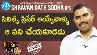 ASP Shravan Dath Sodha IPS Exclusive Interview || Dil Se With Anjali #154