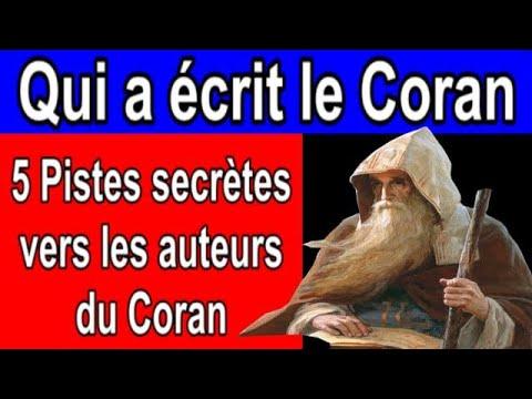 Qui A Ecrit Le Coran ?  5 Pistes Secrètes Vers Les Auteurs Du Coran