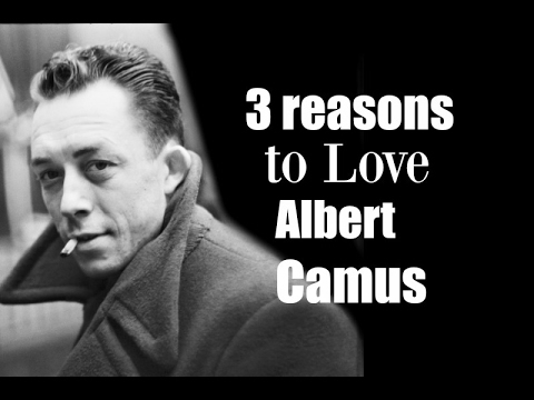 3 Reasons to Love Albert Camus
