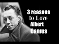 3 Reasons to Love Albert Camus