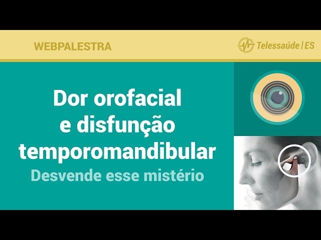 WebPalestra: Dor orofacial e disfunção temporomandibular – Desvende esse mistério