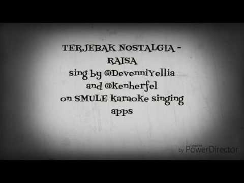 Terjebak Nostalgia - Raisa on Smule karaoke