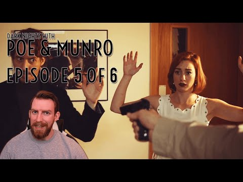 Dark Nights with Poe and Munro - Episode 5 of 6  