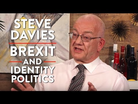 Brexit, Immigration, and Identity Politics (Steve Davies Part 1)