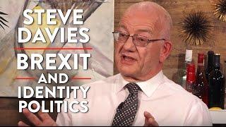 Brexit, Immigration, and Identity Politics (Steve Davies Part 1)