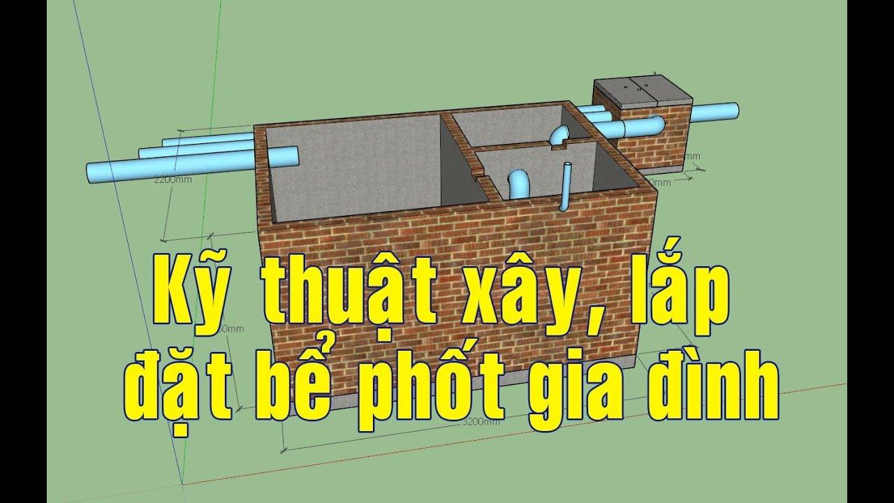 Chia sẻ cách xây và lắp đặt bể phốt, bể Tự Hoại cho nhà ở gia đình