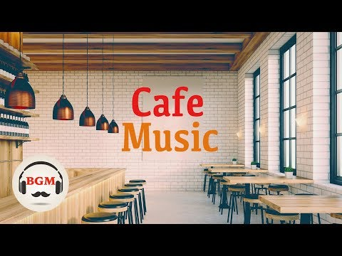 Cafe Music - Jazz & Bossa Nova Music - Relaxing Instrumental Music For Study, Work